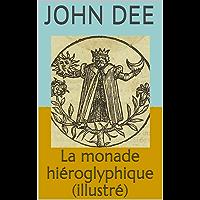 La monade hiéroglyphique (illustré) (French Edition)