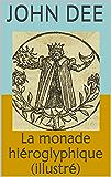 La monade hiéroglyphique (illustré)