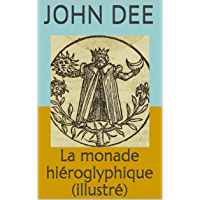 La monade hiéroglyphique (illustré) (French Edition)
