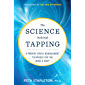 The Science behind Tapping: A Proven Stress Management Technique for the Mind and Body (English Edition)