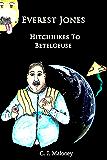 Everest Jones Hitchhikes To Betelgeuse