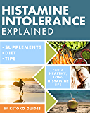 Histamine Intolerance Explained: 12 Steps To Building a Healthy Low Histamine Lifestyle, featuring the best low…