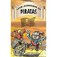 Loca Academia de Piratas: Acción y Aventuras en Isla Cangrejo (8 - 10 años) (Spanish Edition) Jul 14, 2018
