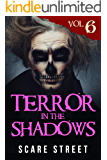 Terror in the Shadows Vol. 6: Supernatural Horror Short Stories & Creepy Pasta Anthology