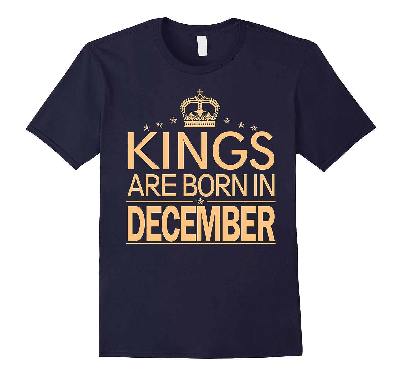 Kings Are Born In December T-Shirt-Art