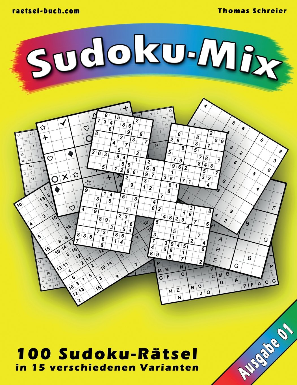 100 Rätsel: Sudoku-Mix, Ausgabe 01: 100 Rätsel in 15 unterschiedlichen Varianten, Ausgabe 01 (Sudoku-Mix aus 15 Varianten)