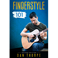 Fingerstyle 101 - A Step By Step Guide to Becoming a Confident and Skilful Fingerpicking Guitarist: 2nd edition book cover