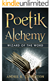 Poetik Alchemy: Wizard of the Word