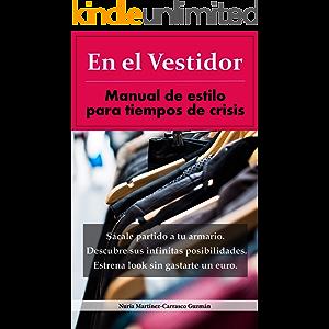 En el Vestidor: Manual de estilo para tiempos de crisis (Spanish Edition)