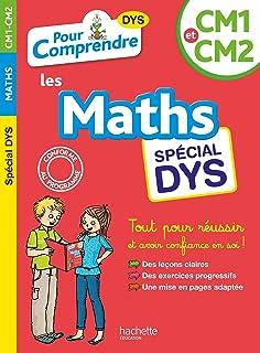 Pour Comprendre Maths CM1-CM2 - Spécial DYS (Les cahiers de la collection