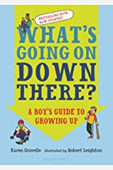 What's Going on Down There?: A Boy's Guide to Growing Up Kindle Edition