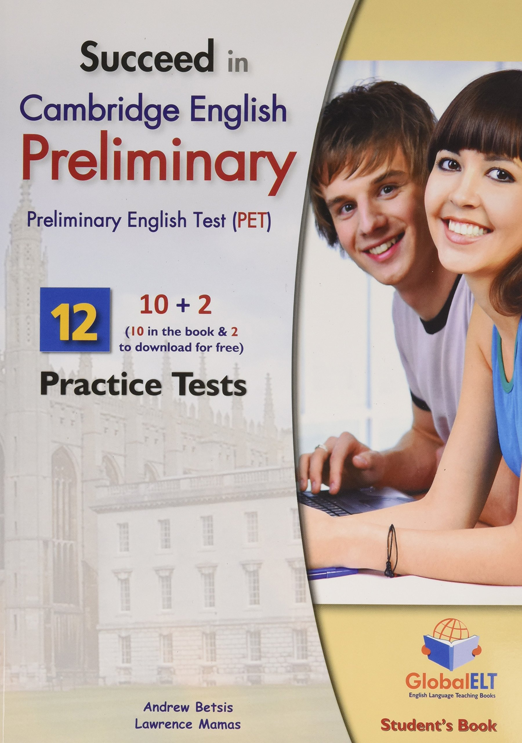 Succeed in cambridge english preliminary (pet) 12 practice tests.