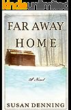 Far Away Home: An Historical Novel of the American West (Aislynn's Story Book 1)