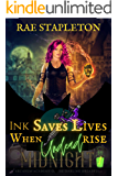 Ink Saves Lives When Undead Rise: A Why Choose Academy Romance (Midnight Arcanum Academy of the Darling Dreadfuls Book 1…