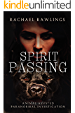 Spirit Passing: Animal Assisted Paranormal Investigation