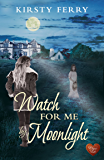 Watch For Me By Moonlight (Choc Lit) (Hartsford Mysteries)