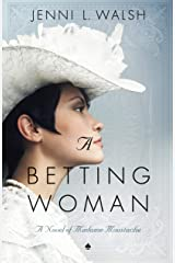 A Betting Woman: A Novel of Madame Moustache Kindle Edition