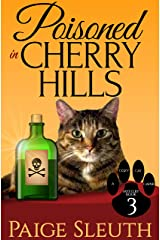 Poisoned in Cherry Hills (Cozy Cat Caper Mystery Book 3) Kindle Edition