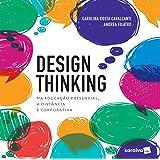 Design Thinking na educação presencial, à distância e corporativa: Na edicação presencial, a distância e corporativa
