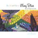 The Art and Flair of Mary Blair (Updated Edition): An Appreciation (Disney Editions Deluxe)
