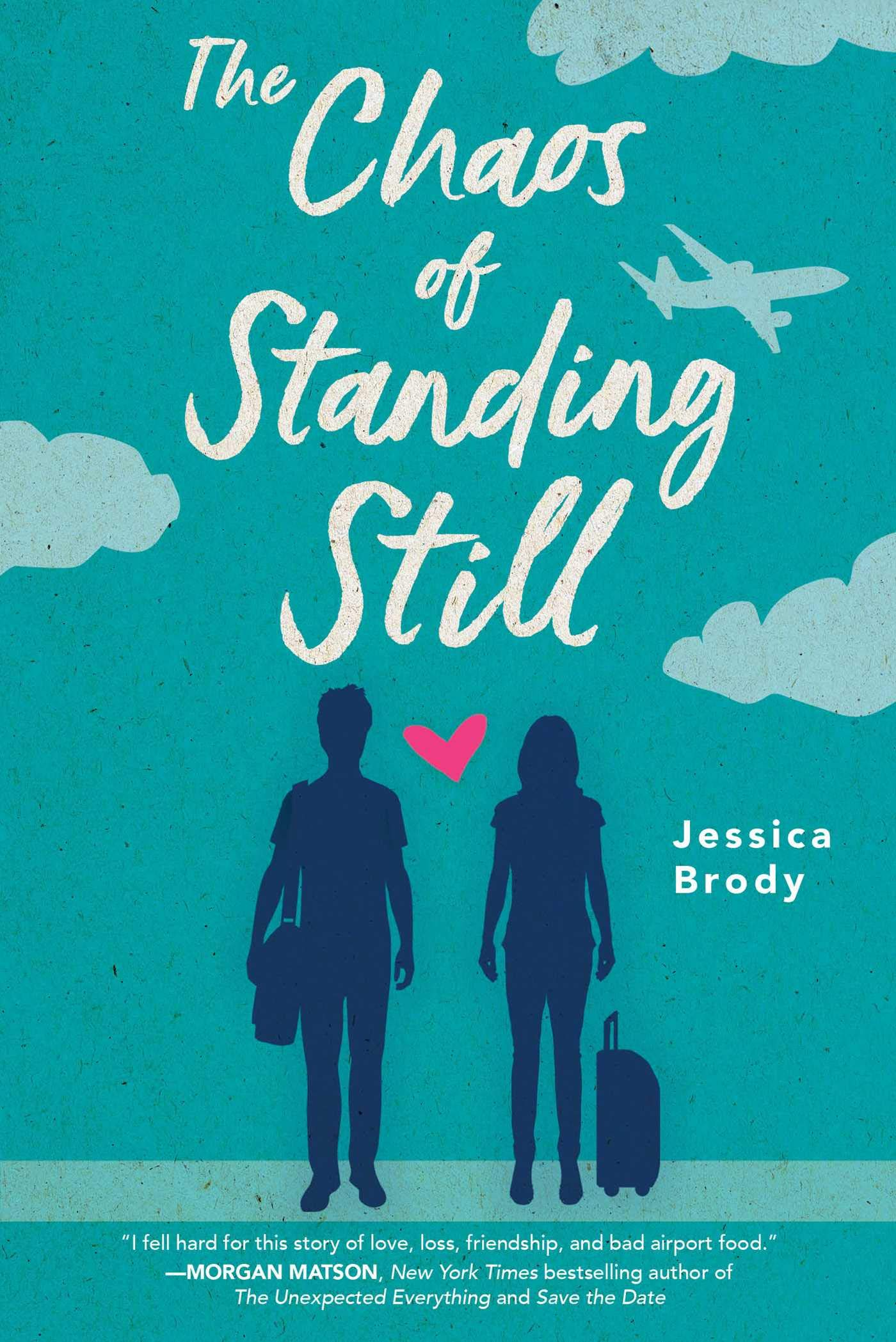 Amazon.com: The Chaos of Standing Still (9781481499194): Brody, Jessica:  Books