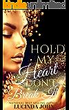 Hold My Heart Don't Break It