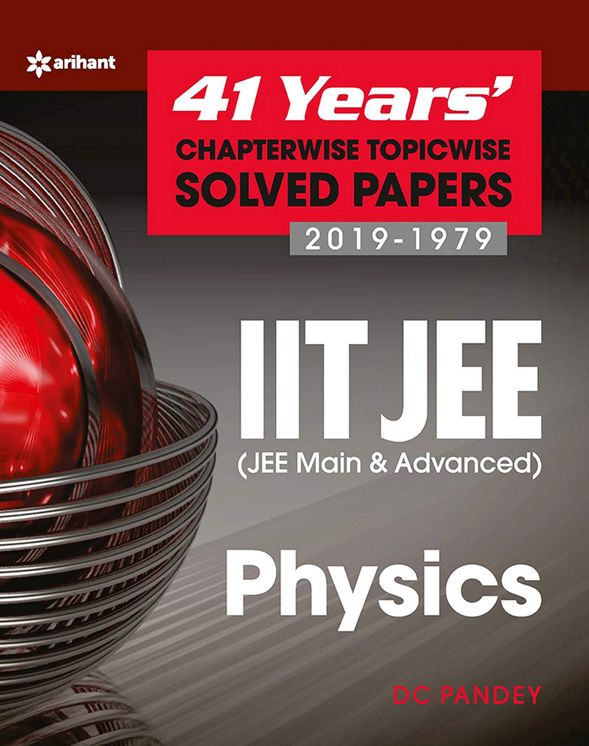 41 Years' Chapterwise Topicwise Solved Papers (2019-1979) IIT JEE