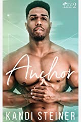 Anchor: A New Adult College Romance (Palm South University Book 2) Kindle Edition