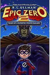 Epic Zero 2: Tales of a Pathetic Power Failure Kindle Edition