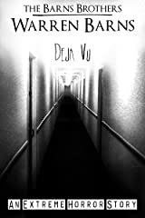 Deja Vu: An Extreme Horror Story Kindle Edition