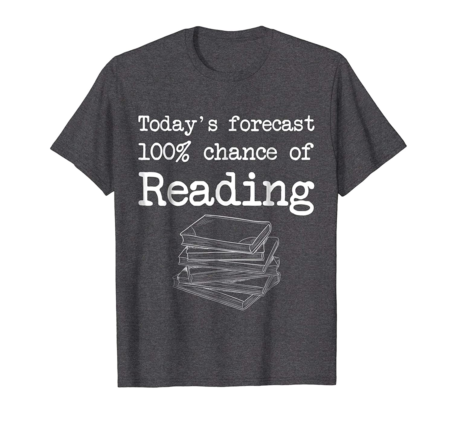 Today's Forecast 100% Chance of Reading T Shirt-ln