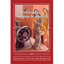 Miradas Impacientes I (Spanish Edition) Jun 11, 2015