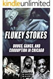 Flukey Stokes: Drugs, Gangs, Police Corruption in Chicago