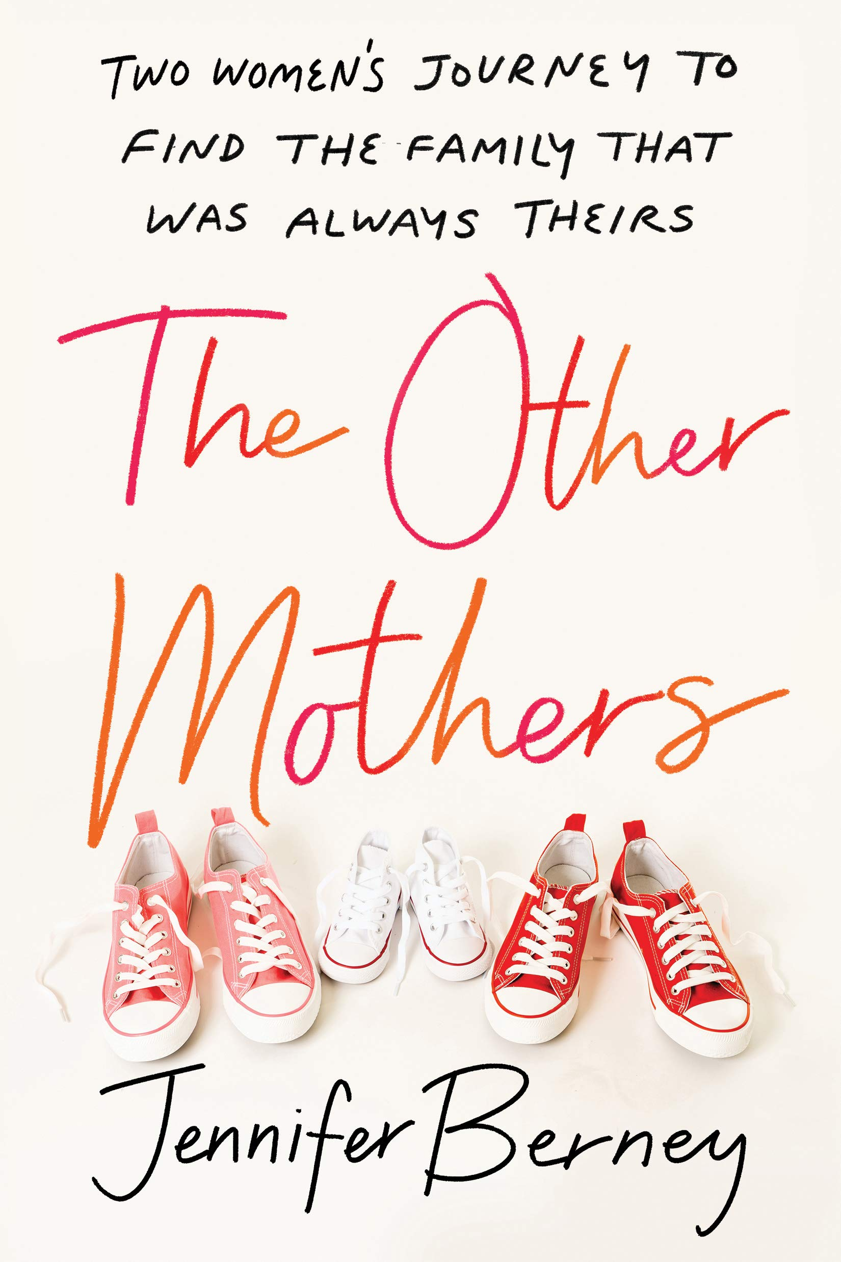 The Other Mothers: Two Women's Journey to Find the Family That Was Always  Theirs: Berney, Jennifer: 0760789300103: Amazon.com: Books
