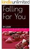 Falling For You: In Love