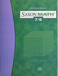 Saxon math 7/6 solutions manual: stephen hake, john saxon.