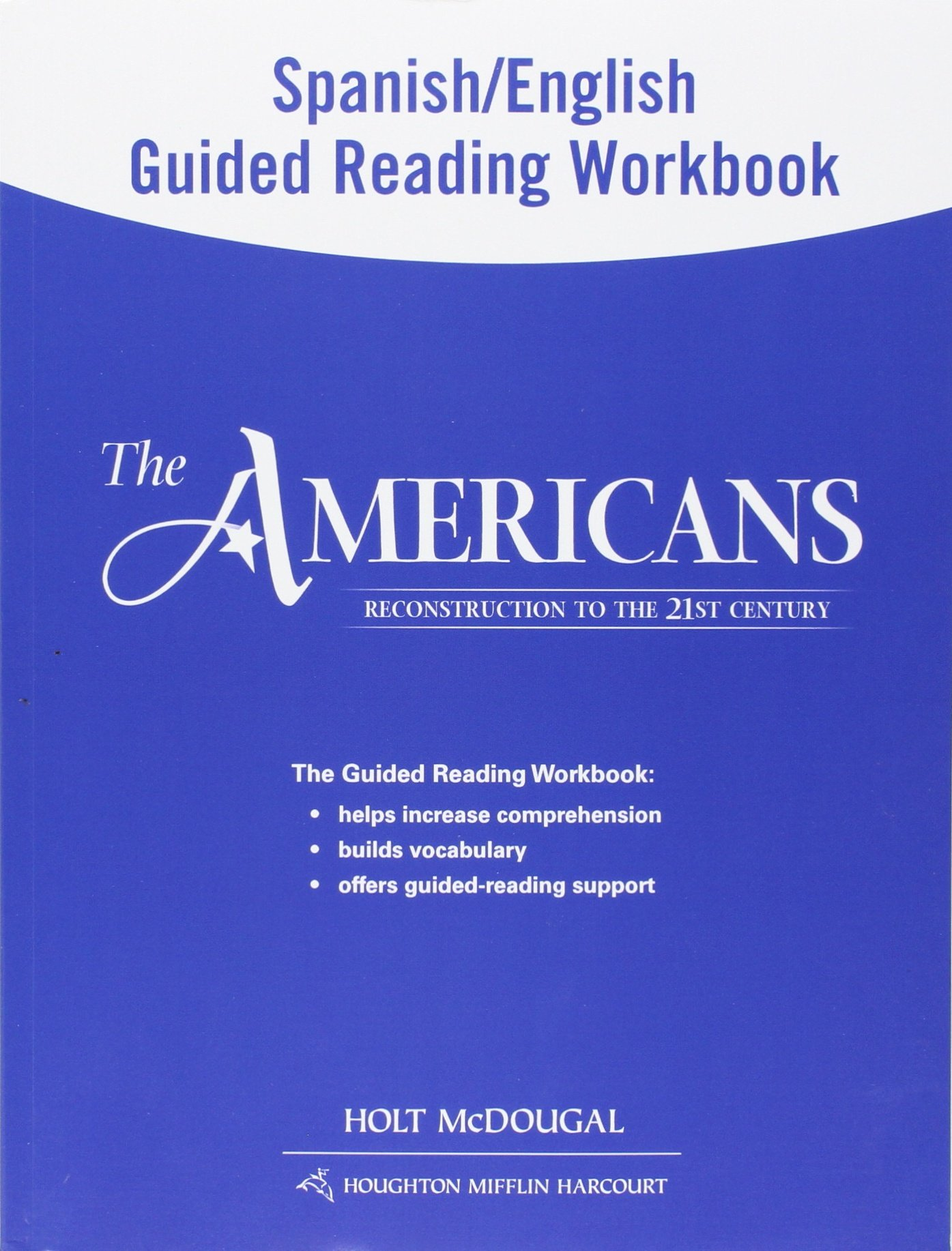 The Americans: Spanish/English Guided Reading Workbook Reconstruction to the 21st Century (Spanish Edition) pdf epub