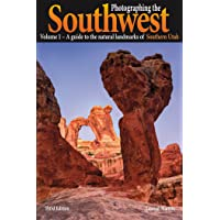 Photographing the Southwest: Southern Utah: A Guide to the Natural Landmarks of Southern Utah