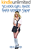 Schoolgirl Daze (Dark Gender Swap Book 5)