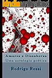 Amores e Dissabores: Uma antologia poética