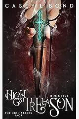 High Treason (The High Stakes Saga Book 5) Kindle Edition