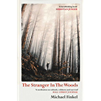 The Stranger in the Woods: The extraordinary story of the last true hermit (English Edition)