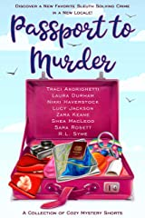 Passport to Murder: A Collection of Travel Cozy Mystery Shorts Kindle Edition