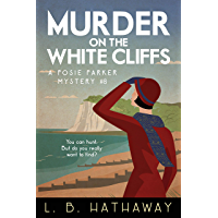 Murder on the White Cliffs: A Cozy Historical Murder Mystery (The Posie Parker Mystery Series Book 8) (English Edition)