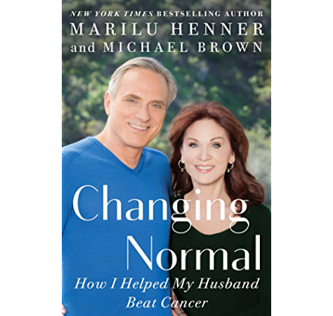 Changing Normal How I Helped My Husband Beat Cancer Kindle Edition By Henner Marilu Health Fitness Dieting Kindle Ebooks Amazon Com