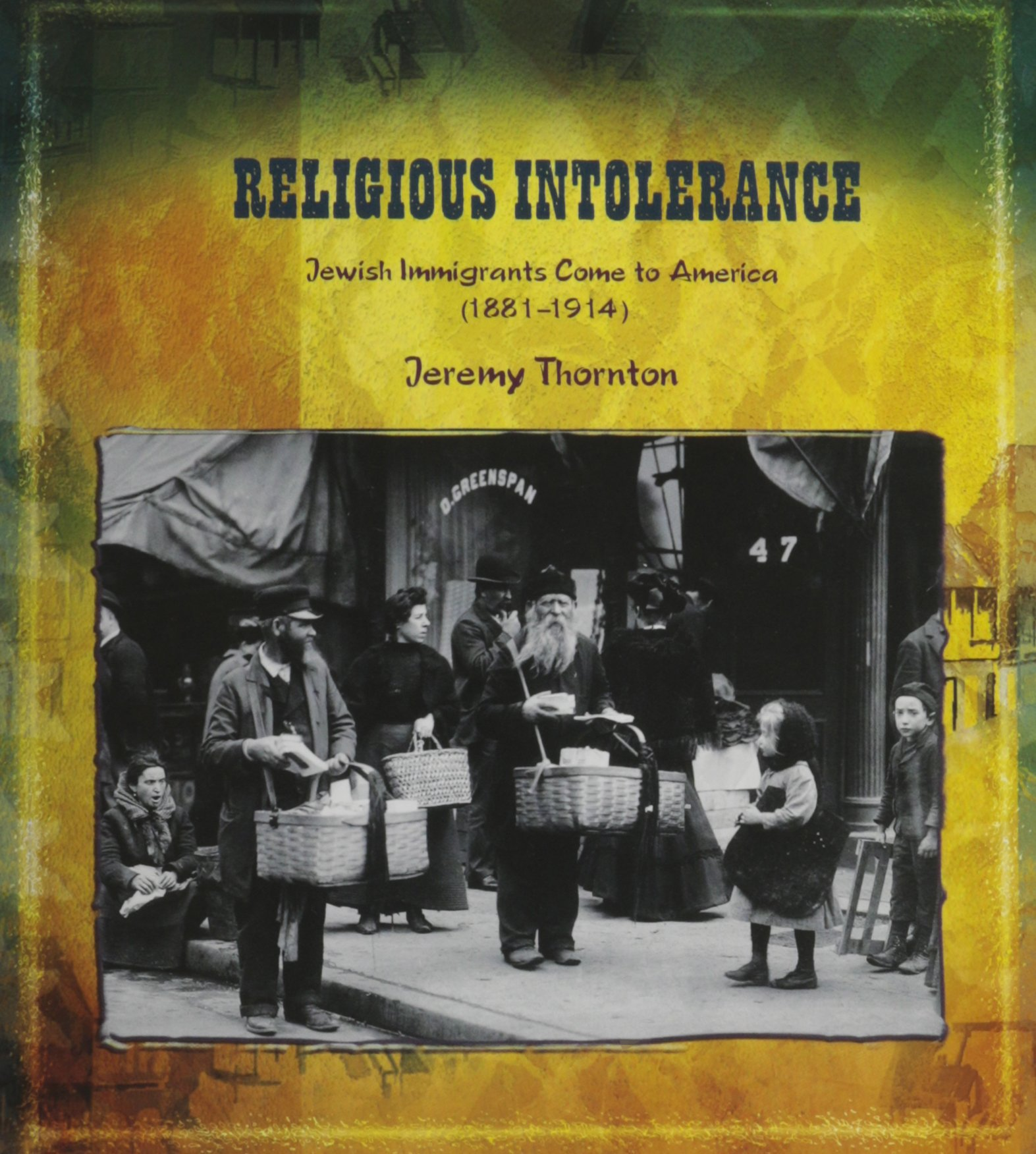 Religious Intolerance: Jewish Immigrants Come to America (18811914) (Primary Sources of Immigration and Migration in America (Paperback)) pdf