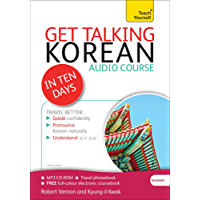 Get Talking Korean in Ten Days Beginner Audio Course: The Essential Introduction to Speaking and Understanding