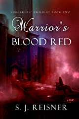 Warrior's Blood Red (Adventure Fantasy) (Sorcerers' Twilight Book 2)