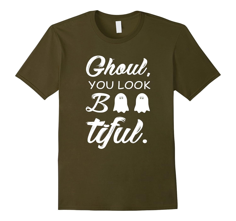Ghoul You Look Bootiful Halloween Funny T-shirt-FL