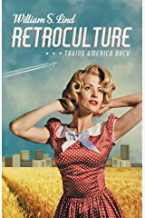 Retroculture: Taking America Back Kindle Edition
